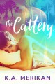 The Cattery - K.A. Merikan