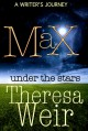 Max Under the Stars - Theresa Weir, Anne Frasier