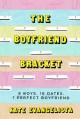 The Boyfriend Bracket - Kate Evangelista