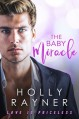 The Baby Miracle (Love Is Priceless #1) - Holly Rayner
