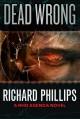 Dead Wrong (A Rho Agenda Novel) - Richard Phillips