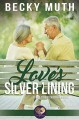 Love's Silver Lining (First Street Church #19) - Becky Muth