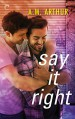 Say It Right - A.M. Arthur
