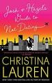 Josh and Hazel's Guide to Not Dating - Christina Lauren