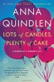 Lots of Candles, Plenty of Cake - Anna Quindlen