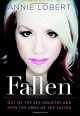 Fallen: Out of the Sex Industry & Into the Arms of the Savior - Annie Lobert, A.J. Gregory