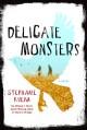 Delicate Monsters - Stephanie Kuehn