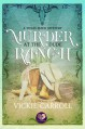 Murder at the Dude Ranch (A Texas Sized Mystery) - Vickie Carroll