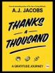 Thanks A Thousand: A Gratitude Journey - A.J. Jacobs