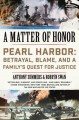 A Matter of Honor: Pearl Harbor: Betrayal, Blame, and a Family's Quest for Justice - Anthony Summers, Robbyn Swan