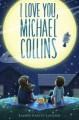 I Love You, Michael Collins - Lauren Baratz-Logsted