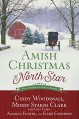 Amish Christmas at North Star: Four Stories of Love and Family - Amanda Flower, Cindy Woodsmall