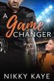 A Game Changer - Nikky Kaye
