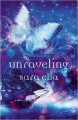 Unraveling (The Unblemished Trilogy) - Sara Ella