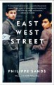 """East West Street: On the Origins of """"Genocide"""" and """"Crimes Against Humanity"""" - Philippe Sands"""