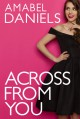 Across From You - Amabel Daniels
