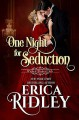 One Night for Seduction (Wicked Dukes Club #1) - Erica Ridley