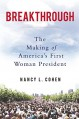Breakthrough: The Making of America's First Woman President - Nancy L. Cohen