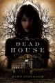 The Dead House - Dawn Kurtagich