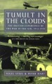 Tumult in the Clouds: The British Experience of the War in the Air, 1914-1918 - Nigel Steel