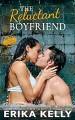The Reluctant Boyfriend (Bad Boyfriend #4) - Erika Kelly