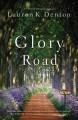Glory Road - Lauren K. Denton
