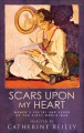 Scars Upon My Heart: Women's Poetry and Verse of the First World War - Catherine W. Reilly