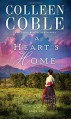 A Heart's Home (A Journey of the Heart) - Colleen Coble