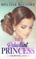 The Reluctant Princess (Her Royal Duty #1) - Melissa McClone