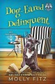 Dog-Eared Delinquent (Pet Whisperer PI #4) - Molly Fitz
