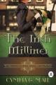 The Irish Milliner - Cynthia G. Neale