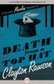 Death from a Top Hat - Clayton Rawson