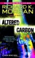 Altered Carbon (Takeshi Kovacs #1) - Richard K. Morgan