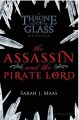 The Assassin and the Pirate Lord (Throne of Glass, #0.1) - Sarah J. Maas