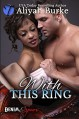With This Ring (Denim & Spurs Book 1) - Aliyah Burke