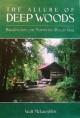 The Allure of Deep Woods - Walt McLaughlin