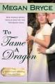 To Tame A Dragon - Megan Bryce