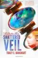 Shattered Veil - Tracy E. Banghart