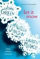 Let it Snow - Lauren Myracle, John Green, Maureen Johnson