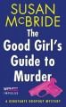 The Good Girl's Guide to Murder: A Debutante Dropout Mystery - Susan McBride
