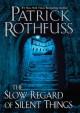 The Slow Regard of Silent Things: A Kingkiller Chronicle Novella - Patrick Rothfuss