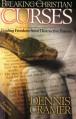 Breaking Christian Curses: Finding Freedom from Destructive Prayers - Dennis Cramer, Francis Frangipane