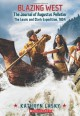 Blazing West, the Journal of Augustus Pelletier, the Lewis and Clark Expedition, 1804 (My Name Is America) - Kathryn Lasky