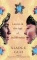 Lovers in the Age of Indifference - Xiaolu Guo