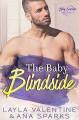 The Baby Blindside (Baby Surprises #7) - Layla Valentine, Ana Sparks