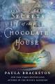 Secrets of the Chocolate House (Found Things #2) - Paula Brackston