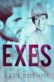 Exes - Kade Boehme, Jay Aheer, Rebecca Cartee