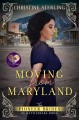 Moving from Maryland (The Pioneer Brides of Rattlesnake Ridge #3) - Christine Sterling