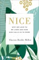 Nice: Why We Love to Be Liked and Why God Calls Us to More - Sharon Hodde Miller