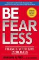 Be Fearless: Change Your Life in 28 Days - Jonathan Edward Alpert, Alisa Bowman